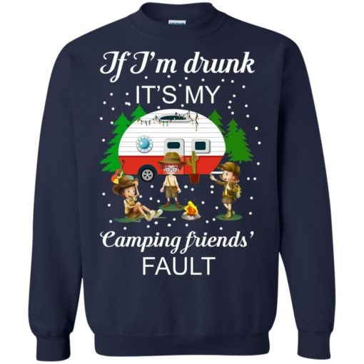 I'm Drunk it's my Camping friends Fault shirt - image 674 510x510