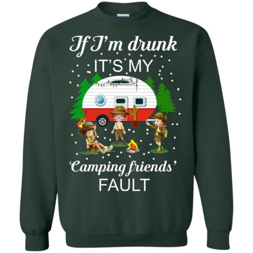 I'm Drunk it's my Camping friends Fault shirt - image 675 510x510