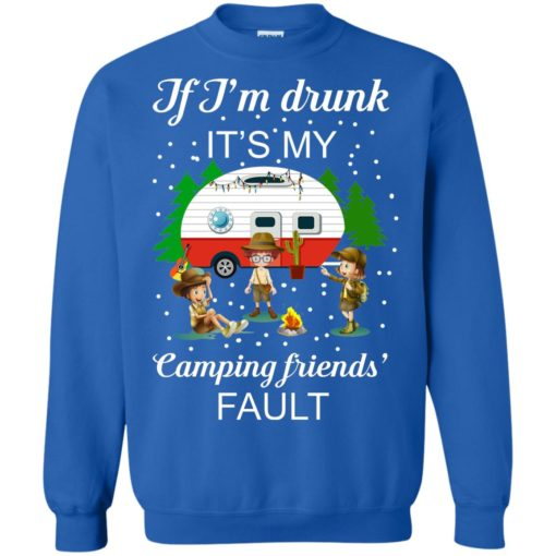 I'm Drunk it's my Camping friends Fault shirt - image 676 510x510