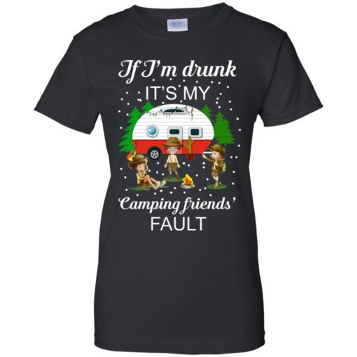 I'm Drunk it's my Camping friends Fault shirt - image 677 510x510