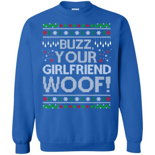 Buzz your Girlfriend Woof sweater shirt - image 686 510x510