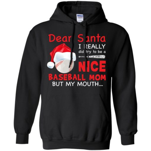 Dear Santa I really did try To Be a Nice Baseball Mom But My Mouth shirt - image 712 510x510