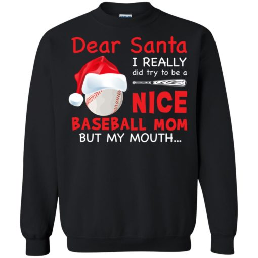 Dear Santa I really did try To Be a Nice Baseball Mom But My Mouth shirt - image 713 510x510
