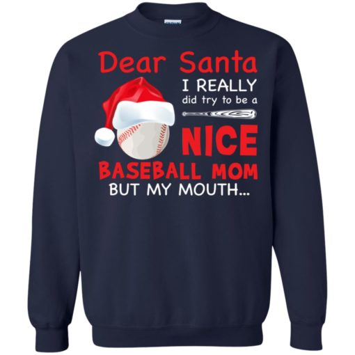 Dear Santa I really did try To Be a Nice Baseball Mom But My Mouth shirt - image 714 510x510