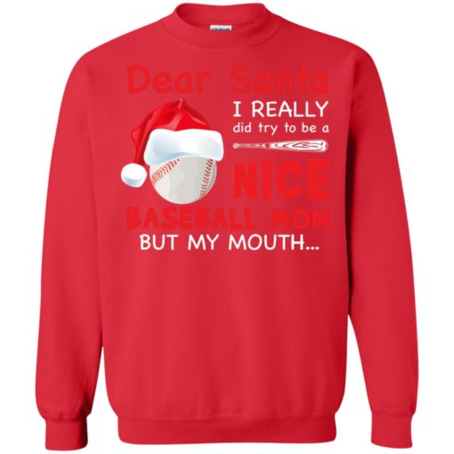 Dear Santa I really did try To Be a Nice Baseball Mom But My Mouth shirt - image 715 510x510