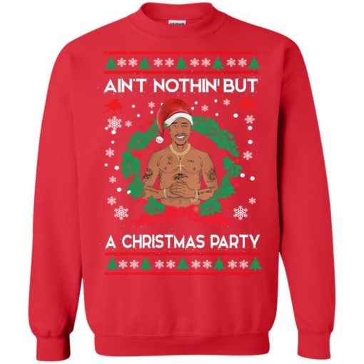 Ain't nothin but a Christmas party sweater shirt - image 102 510x510