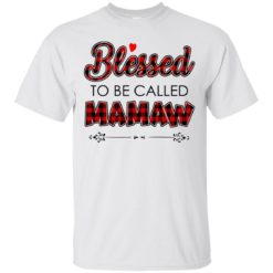 Blessed to be called Mamaw shirt - image 1031 247x247