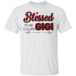 Blessed to be called Gigi shirt - image 1040 247x247