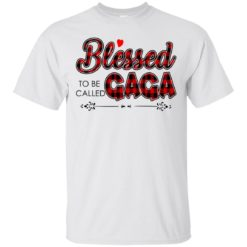 Blessed to be called Gaga shirt - image 1049 247x247