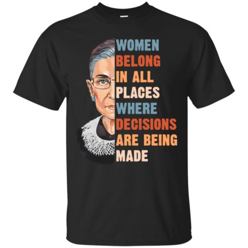 Ruth Bader Ginsburg women belong in all places where shirt shirt - image 1170 510x510