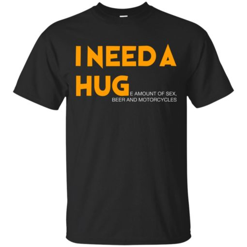 I need a hug e amount of sex beer and motorcycle shirt - image 1252 510x510