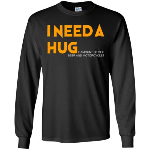 I need a hug e amount of sex beer and motorcycle shirt - image 1253 510x510