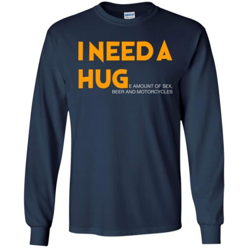 I need a hug e amount of sex beer and motorcycle shirt - image 1254 510x510
