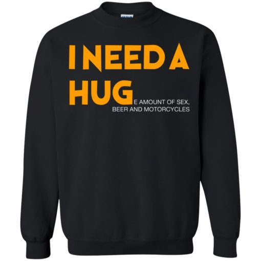 I need a hug e amount of sex beer and motorcycle shirt - image 1256 510x510