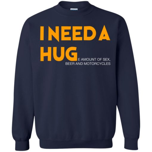I need a hug e amount of sex beer and motorcycle shirt - image 1257 510x510