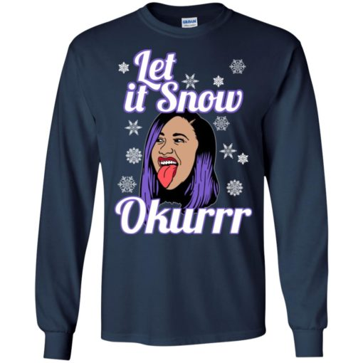Cardi B let it snow okurrr sweatshirt shirt - image 154 510x510