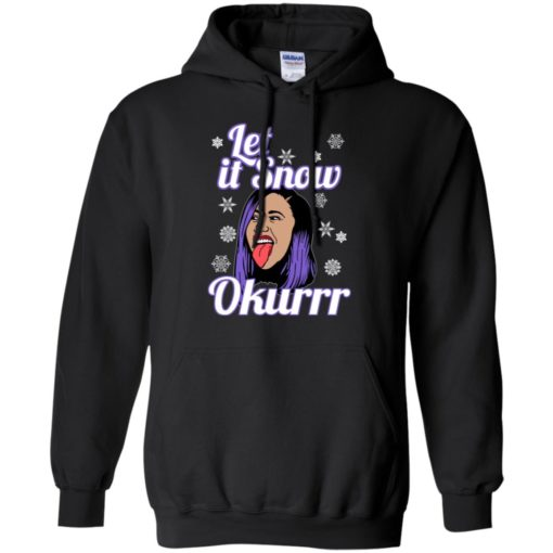 Cardi B let it snow okurrr sweatshirt shirt - image 155 510x510