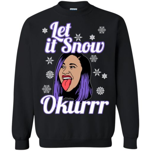 Cardi B let it snow okurrr sweatshirt shirt - image 156 510x510