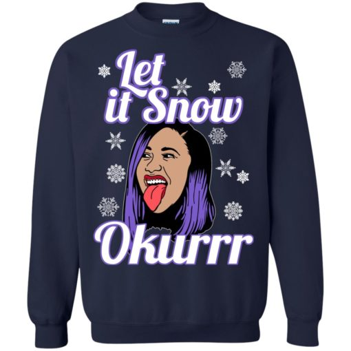 Cardi B let it snow okurrr sweatshirt shirt - image 157 510x510