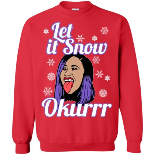 Cardi B let it snow okurrr sweatshirt shirt - image 158 510x510