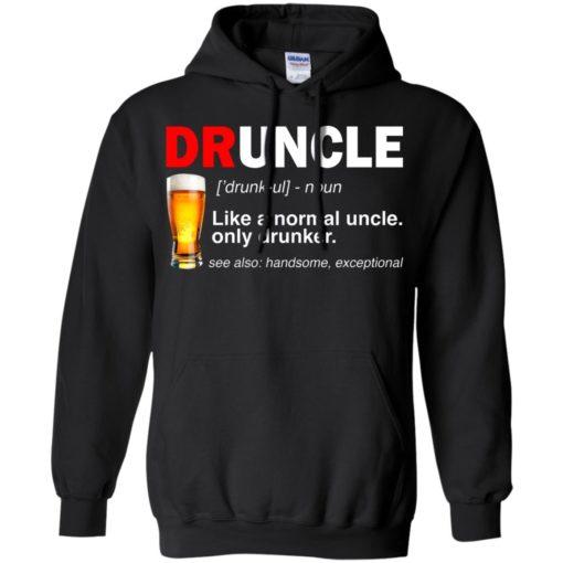 Druncle beer Like a normal uncle only drunker shirt - image 235 510x510