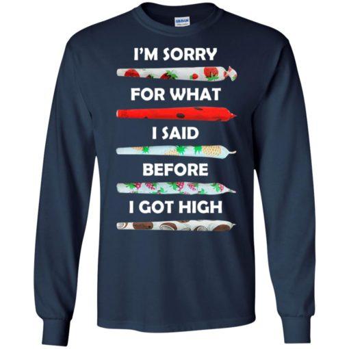 I'm sorry for what I said before I got high shirt - image 584 510x510
