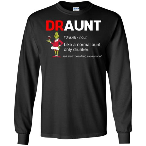 Grinch draunt beer Like a normal aunt only drunker shirt - image 615 510x510