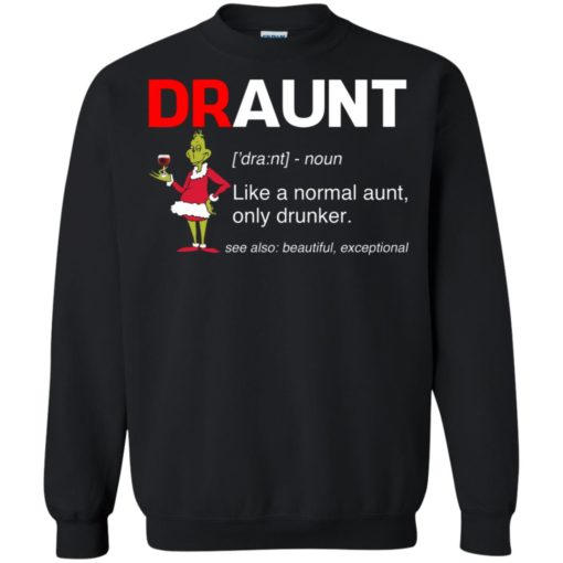 Grinch draunt beer Like a normal aunt only drunker shirt - image 618 510x510