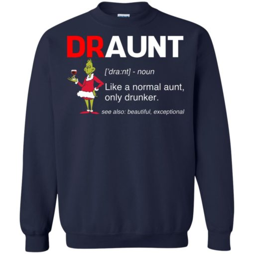 Grinch draunt beer Like a normal aunt only drunker shirt - image 619 510x510