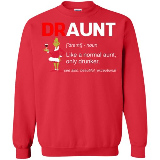 Grinch draunt beer Like a normal aunt only drunker shirt - image 620 510x510