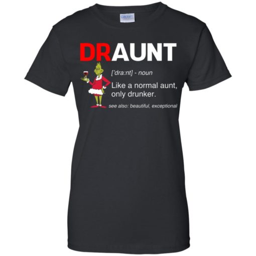 Grinch draunt beer Like a normal aunt only drunker shirt - image 621 510x510