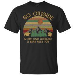 Go outside worst case scenario a bear kills you shirt - image 726 247x247