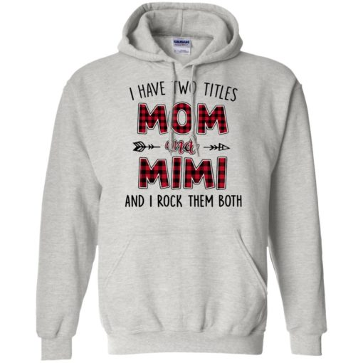 I have two titles Mom and MiMi I rock them both shirt - image 885 510x510