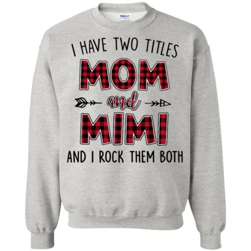 I have two titles Mom and MiMi I rock them both shirt - image 886 510x510