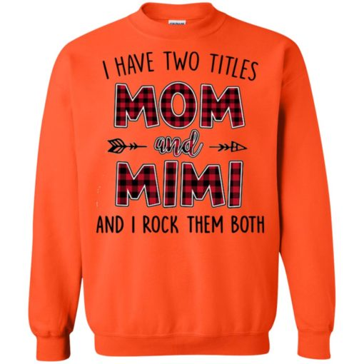 I have two titles Mom and MiMi I rock them both shirt - image 888 510x510