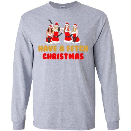 Mean Girls Have A Fetch Christmas sweatshirt shirt - image 893 510x510
