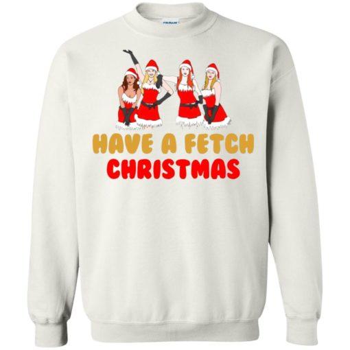 Mean Girls Have A Fetch Christmas sweatshirt shirt - image 896 510x510