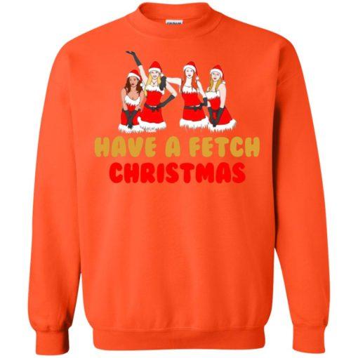 Mean Girls Have A Fetch Christmas sweatshirt shirt - image 897 510x510