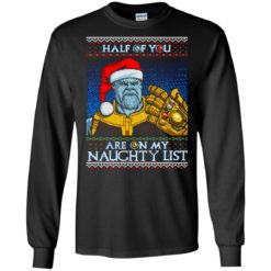 Thanos half of you are on my naughty list sweatshirt shirt - image 9 247x247