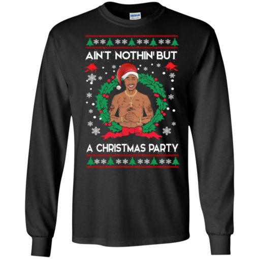 Ain't nothin but a Christmas party sweater shirt - image 97 510x510