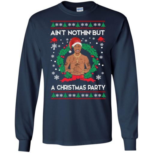 Ain't nothin but a Christmas party sweater shirt - image 98 510x510