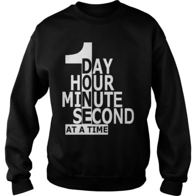 1 day hour minute second at a time shirt shirt - 1 day hour minute second shi 400x400