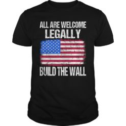 All are welcome legally build the wall shirt shirt - All are welcome leg 247x247