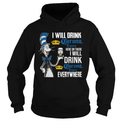 Dr Seuss I will drink corona extra here or there i will drink corona extra everywhere shirt shirt - I will drink corona extra here or there i will drink shi 400x400