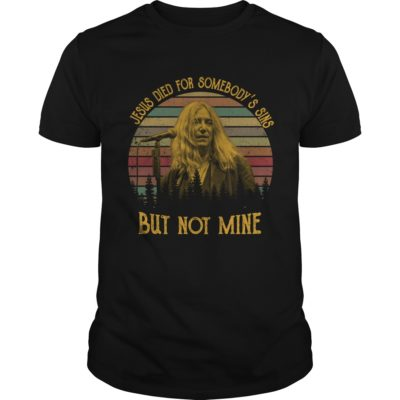 Patti Smith Jesus died for somebody's sins but not mine shirt shirt - Jesus died for somebodys sines shirt 400x400