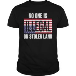 No one is illegal on stolen land shirt shirt - No one is illegal on stolen land shirt 247x247