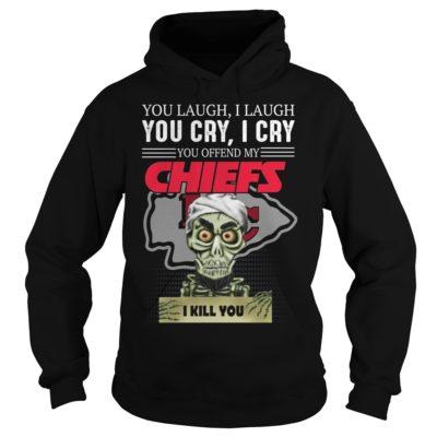 You laugh i laugh you cry i cry you offend my Kansas City Chiefs shirt shirt - You laugh i laugh you cry i cry 400x400