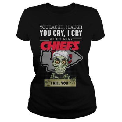 You laugh i laugh you cry i cry you offend my Kansas City Chiefs shirt shirt - You laugh i laugh you cry i cry yovv 400x400