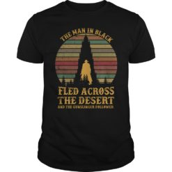 The man in black fled across the desert and the gunslinger followed shirt shirt - the man in black and the gunslinger followed shirt 247x247