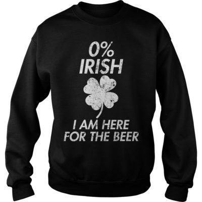 0% Irish I am here for the beer shirt shirt - Irish shir 400x400